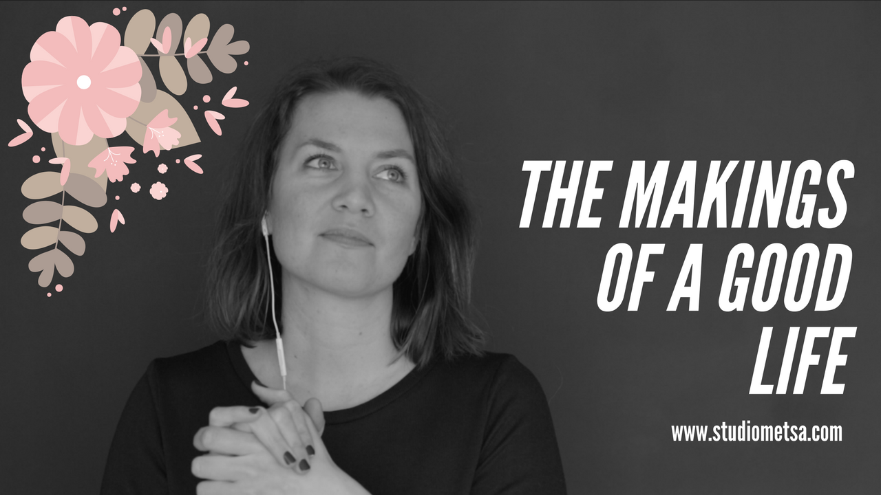 The Makings of a Good Life - video by Erika Lind from Studio Metsä